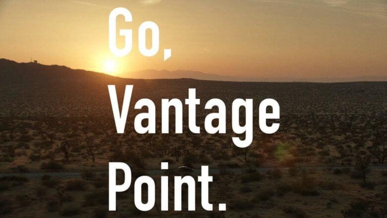 Go, Vantage Point.